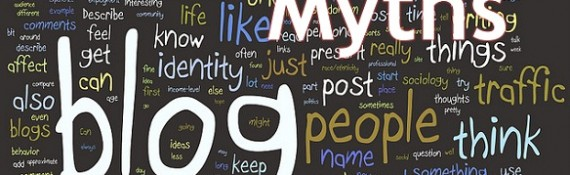 7 Blogging Myths Businesses Should Be Aware Of